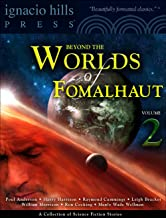 Beyond the Moons of Fomalhaut: A Collection of Science Fiction Stories - Vol 2