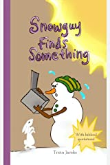 Snowguy Finds Something Kindle Edition