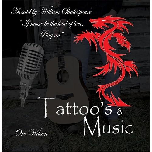 Tattoo's and Music by Orv Wilson on Amazon Music - Amazon com