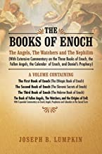 The Books of Enoch: The Angels, The Watchers and The Nephilim: (With Extensive Commentary on the Three Books of Enoch, the...