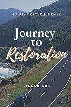 Journey to Restoration: 40 Day Prayer Journal