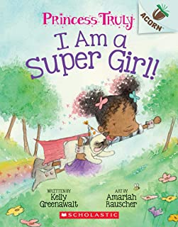 I Am a Super Girl!: An Acorn Book (Princess Truly #1)