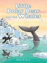 Little Polar Bear and the Whales (Little Polar Bear (Hardcover))