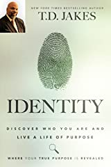 Identity: Discover Who You Are and Live a Life of Purpose Kindle Edition
