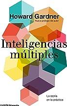 Inteligencias múltiples: La teoría en la práctica (Spanish Edition)