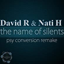 The Name of Silents (Psy Conversion Remake)