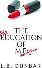The Sex Education of M.E.: a standalone romance for the over 40