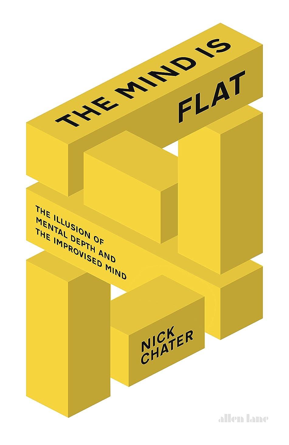 チョップそれに応じて増強The Mind is Flat: The Illusion of Mental Depth and The Improvised Mind (English Edition)