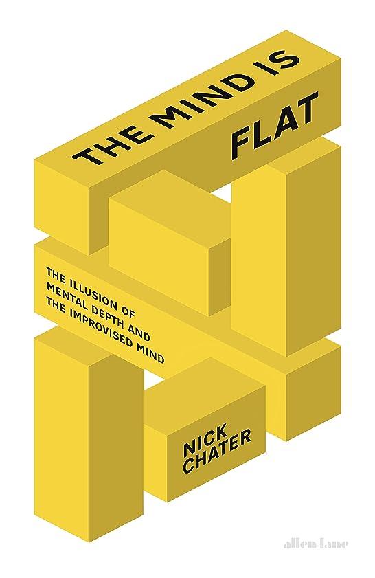 山積みの協力的冊子The Mind is Flat: The Illusion of Mental Depth and The Improvised Mind (English Edition)