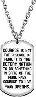 Pendant Necklace Inspirational Graduation Gift Courage is Not The Absence of Fear for Men Women Son Girls