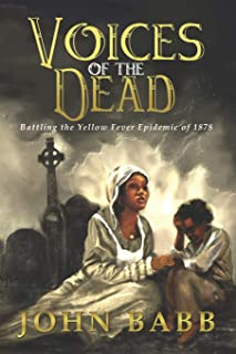 Voices of the Dead: Battling the Yellow Fever Epidemic of 1878: A Novel