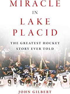 Miracle in Lake Placid: Greatest Story Hockey Ever Ever Told