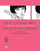 Scaricare Libri Io e l'asino mio: Storie dei Crepax raccontate da Valentina Crepax PDF