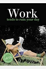 Work: Tends to Ruin Your Day (Wit & Wisdom of Cath Tate) ハードカバー