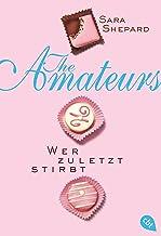 THE AMATEURS - Wer zuletzt stirbt (THE AMATEURS-Reihe 1) (German Edition)