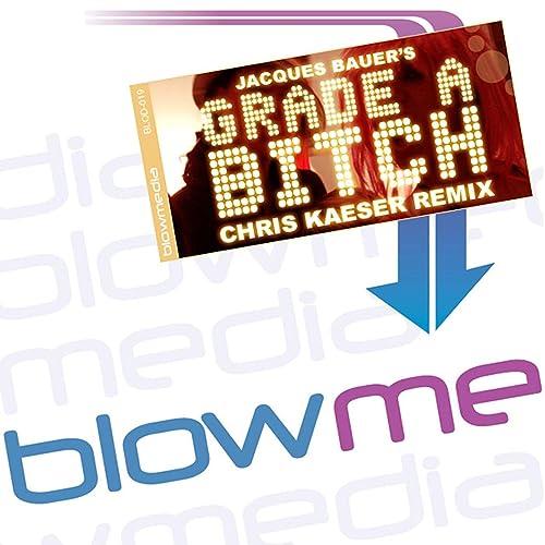 Grade A Bitch (Jacques Bauer Turbo Mix)