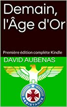 Livres Demain, l'Âge d'Or: Première édition complète Kindle PDF