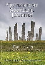 Outlandish Scotland Journey: Part Seven