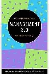 Management 3.0: Agile Leadership Tools: Wie Sie Ihr Unternehmen wirklich agil machen! (NowConcept Pocket Books) Kindle Ausgabe