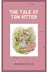 The Tale of Tom Kitten (with original illustrations) Kindle Edition