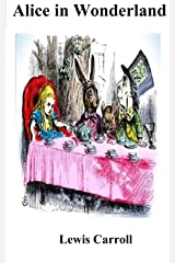 Alice in Wonderland : Complete : Illustrated : ( Alice's Adventures in Wonderland and Through the Looking Glass ) Kindle Edition