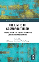 The Limits of Cosmopolitanism: Globalization and Its Discontents in Contemporary Literature (Routledge Studies in Comparat...
