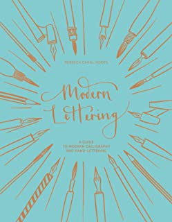 Modern Lettering: A Guide to Modern Calligraphy and Hand-Lettering