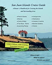 San Juan Islands Cruise Guide: A Boaters Handbook for Camping the San Juan's and Surrounding Area - Expanded Edition