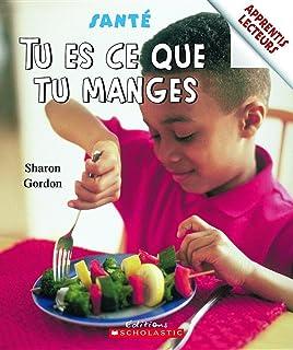 Apprentis Lecteurs - Sant?: Tu Es Ce Que Tu Manges