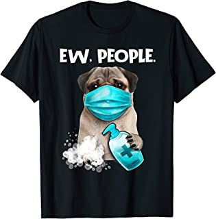Pug Ew People Dog Wearing A Face Mask Gift T-Shirt