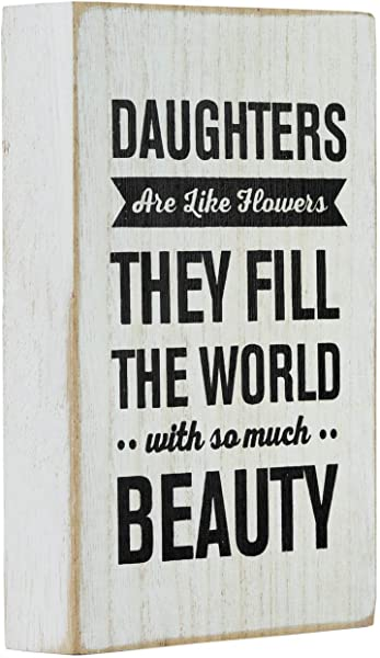 Mojo Blocks Wood Sign With Daughter Quote Daughters Are Like Flowers 4 X 6 Inch