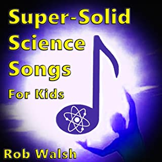 Super-Solid Science Songs for Kids
