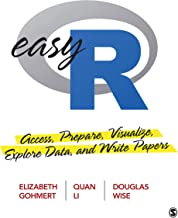 Easy R: Access, Prepare, Visualize, Explore Data, and Write Papers