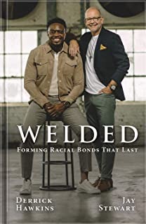 Welded: Forming Racial Bonds That last