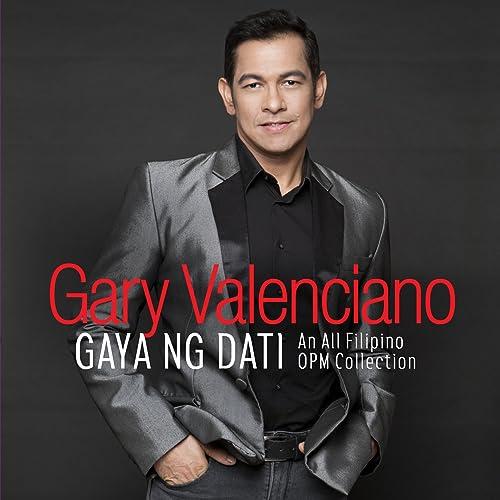 Gaya Ng Dati by Gary Valenciano on Amazon Music - Amazon com