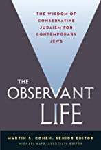 The Observant Life: The Wisdom of Conservative Judaism for Contemporary Jews