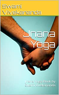 Jnana Yoga: Jnana Yoga Book by Swami Vivekananda (English Edition)