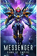 Dawn of Empire: A Mecha Scifi Epic (The Messenger Book 5) Kindle Edition