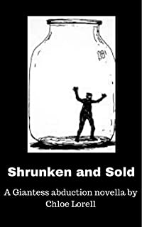 Shrunken and sold: a giantess-novella by Chloe Lorell giantess vore smother insertion and more