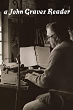 A John Graves Reader (Southwestern Writers Series)