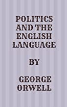Politics and the English Language (English Edition)