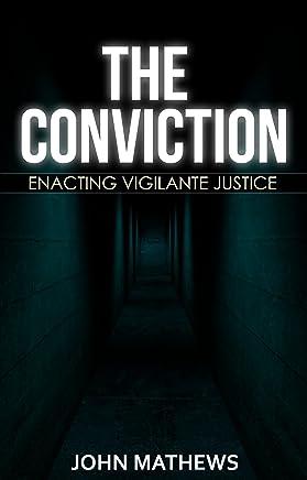 The Conviction: Enacting Vigilante Justice