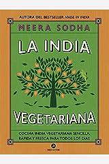 La India vegetariana: Cocina india vegetariana sencilla, rápida y fresca para todos los días (Neo-Cook) (Spanish Edition) Kindle Edition