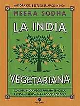 La India vegetariana: Cocina india vegetariana sencilla, rápida y fresca para todos los días (Neo-Cook) (Spanish Edition)