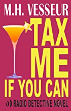 Tax Me If You Can (A Radio Detective Novel Book 3)