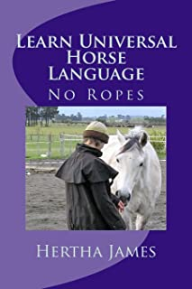 Learn Universal Horse Language: No Ropes (Life Skills for Horses)