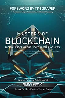 Masters of Blockchain, Digital Assets & the New Capital Markets: The rise of cryptocurrencies, token economies and what that means for startups, corporations and investors