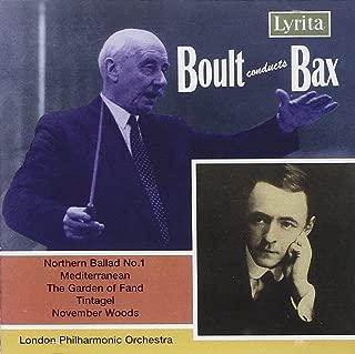 Bax: Northern Ballad No. 1 / Mediterranean / The Garden of Fand / Tintagel / November Woods