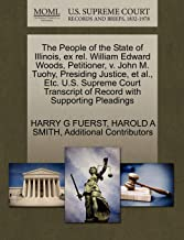 The People of the State of Illinois, ex rel. William Edward Woods, Petitioner, v. John M. Tuohy, Presiding Justice, et al., Etc. U.S. Supreme Court Transcript of Record with Supporting Pleadings