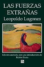 Las fuerzas extrañas. Edición anotada, con una introducción de Rubén Darío (Spanish Edition)
